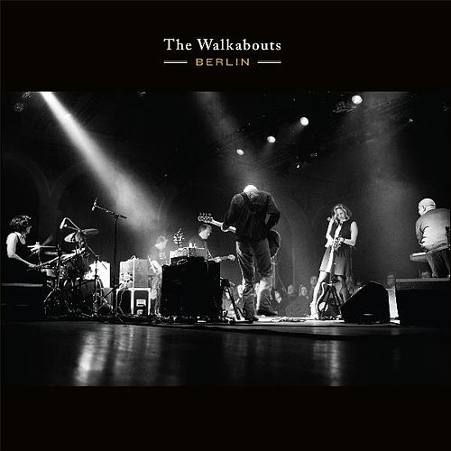 Play & Download Berlin by The Walkabouts | Napster