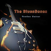 Play & Download Voodoo Guitar by The Bluesbones   Napster