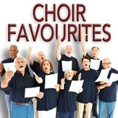 Play & Download Choir Favourites by Various Artists | Napster