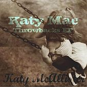 Play & Download Katy Mac Throwbacks EP by Katy McAllister | Napster