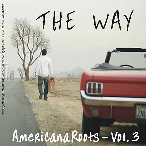 Play & Download The Way - Americana Roots, Vol.3 by Various Artists | Napster