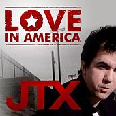 Play & Download Love in America (Radio Edit) by JTX | Napster