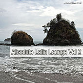 Play & Download Absolut Latin Lounge Vol.2 by Various Artists | Napster