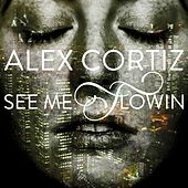 Play & Download See Me Flowin by Alex Cortiz | Napster