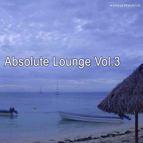Play & Download Absolute Lounge Vol.3 by Various Artists | Napster