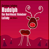 Rudolph the Red-Nosed Reindeer Lullaby and Others by Christmas Lullabies