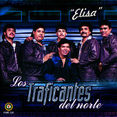 Play & Download Elisa by Los Traficantes del Norte | Napster
