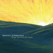 Play & Download Things That Can't Be Taught by Wendell Kimbrough | Napster