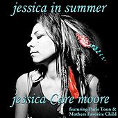 Jessica in Summer (feat. Paris Toon & Mothers Favorite Child) by Jessica Care Moore