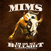 Play & Download I'm On My Bullshit by Mims | Napster