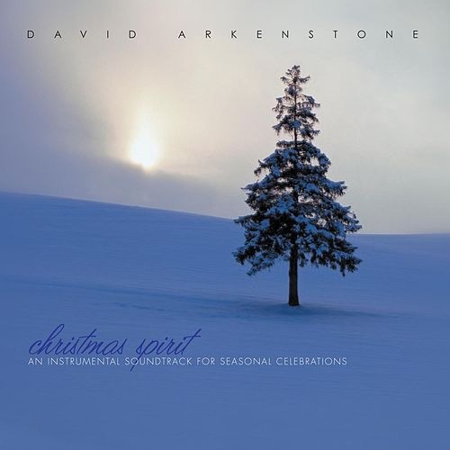 Play & Download Christmas Spirit: An Instrumental Soundtrack for Seasonal Celebrations by David Arkenstone | Napster