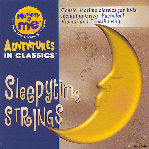 Play & Download Mommy And Me: Sleepytime Strings by Various Artists | Napster