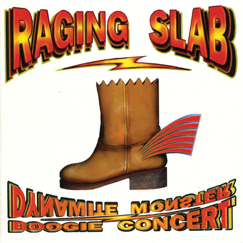 Play & Download Dynamite Monster Boogie Concert by Raging Slab | Napster