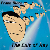 The Cult Of Ray by Frank Black