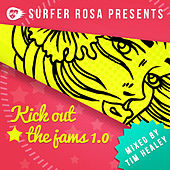 Play & Download Surfa Rosa presents Kick Out The Jams 1.0 - Mixed By Tim Healey by Various Artists | Napster