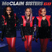 Play & Download Go by The McClain Sisters | Napster