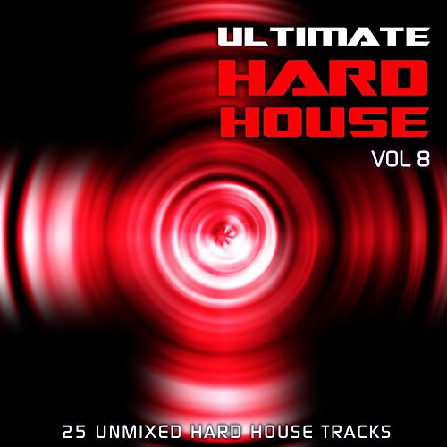Play & Download Ultimate Hard House Vol 8 - EP by Various Artists | Napster
