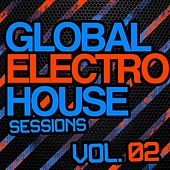 Play & Download Global Electro House Sessions Vol. 2 - EP by Various Artists | Napster