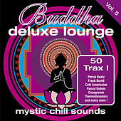 Play & Download Buddha Deluxe Lounge Vol.5 ... Mystic Bar Sound by Various Artists | Napster