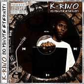 Play & Download 80 Minute Eternity by K-Rino | Napster