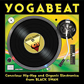 YogaBeat: Conscious Hip Hop and Organic Electronica from Black Swan by Various Artists
