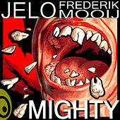 Mighty by Jelo