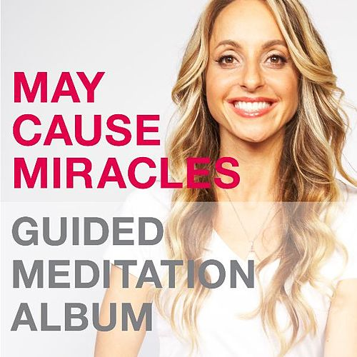 Play & Download May Cause Miracles Meditation Album by Gabrielle Bernstein | Napster