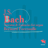 Bach: Toccatas & Fantasias for Organ by Bernard Foccroulle