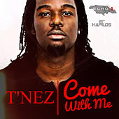 Come With Me - Single by T'Nez