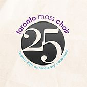 Play & Download 25 by Toronto Mass Choir | Napster