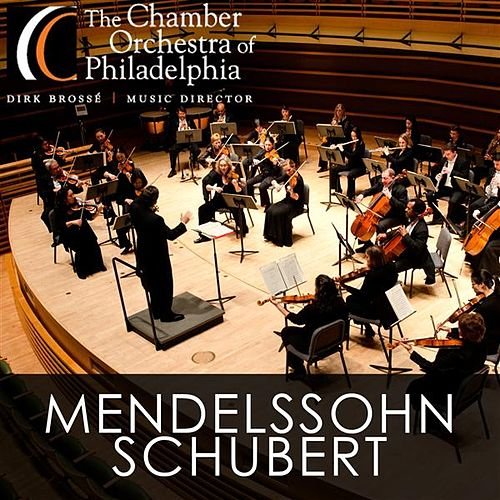 Play & Download Mendelssohn - Schubert by Chamber Orchestra Of Philadelphia | Napster