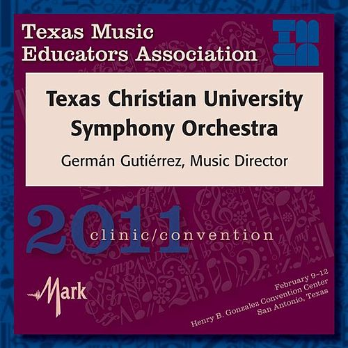 Play & Download 2011 Texas Music Educators Association (TMEA): Texas Christian University Symphony Orchestra by Texas Christian University Symphony Orchestra | Napster