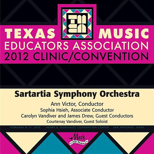 2012 Texas Music Educators Association (TMEA): Sartartia Symphony Orchestra by Various Artists
