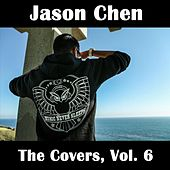 Play & Download The Covers, Vol. 6 by Jason Chen | Napster