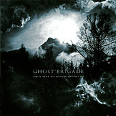 Until Fear No Longer Defines Us by Ghost Brigade