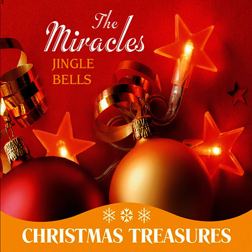Play & Download Jingle Bells by The Miracles | Napster