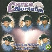 Play & Download Ni La Vida Es Mía by Carga Norteña | Napster