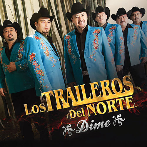 Play & Download Dime by Los Traileros Del Norte | Napster