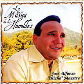 Play & Download La Musica de los Humildes by José Alfonso