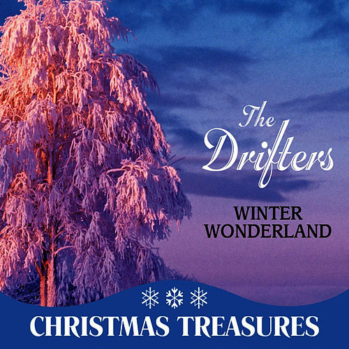Play & Download Winter Wonderland by The Drifters | Napster