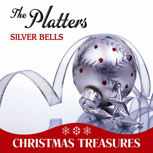 Play & Download Silver Bells by The Platters | Napster