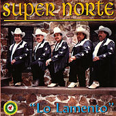 Play & Download Lo Lamento by Super Norte | Napster