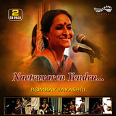 Play & Download Naetruvaren Yendru by Bombay S. Jayashri | Napster