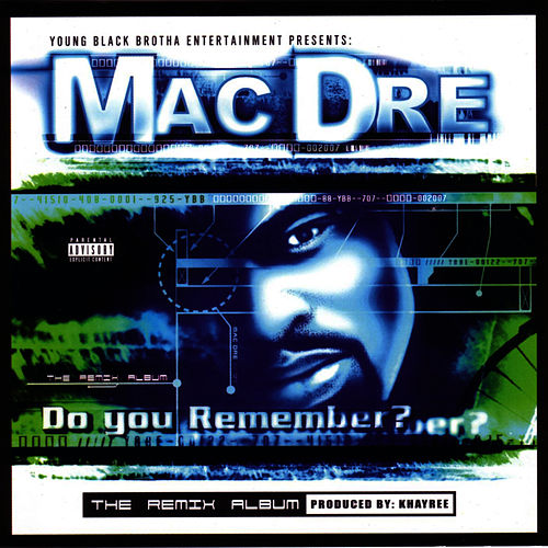 Play & Download Do You Remember? The Remix Album by Mac Dre | Napster