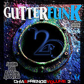 Play & Download Gutter Funk 2 (Chia & Friends, Vol. 3) by Various Artists | Napster
