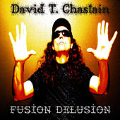 Fusion Delusion by David T. Chastain