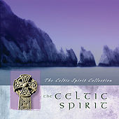The Celtic Spirit by Various Artists