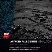 Play & Download Anthony Paul De Ritis: Devolution by Boston Modern Orchestra Project | Napster