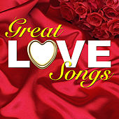 Play & Download Great Love Songs by Various Artists | Napster