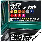 Play & Download Too New York by Jipsta | Napster